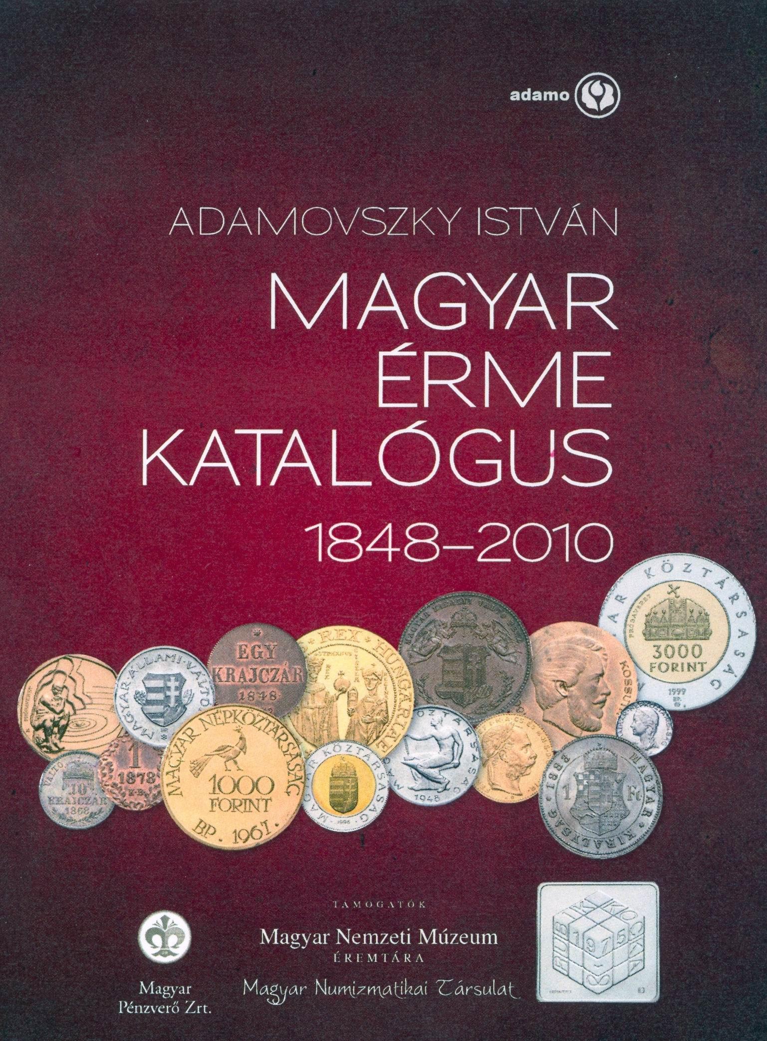 http://www.koronaportal.hu/konyvek/adamovszky_magyar_erme_katalogus_1848-2010_nagy.jpg
