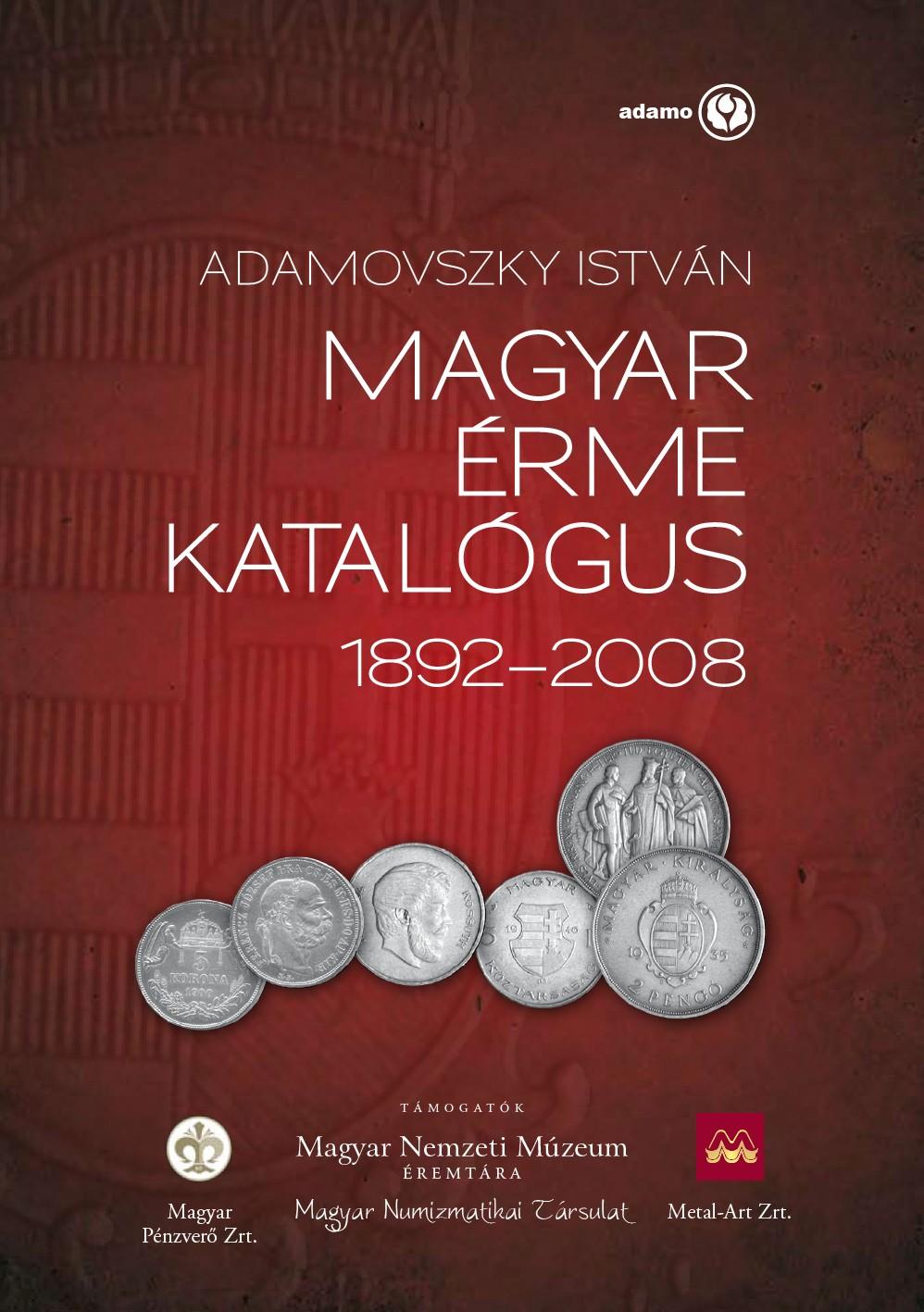 http://www.koronaportal.hu/konyvek/adamovszky_magyar_erme_katalogus_1892-2008_nagy.jpg